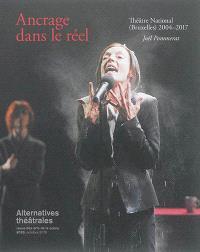 Alternatives théâtrales. n° 130, Ancrage dans le réel : Théâtre national, Bruxelles, 2004-2017. Joël Pommerat