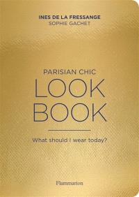 Parisian chic, look book : what should I wear today ?