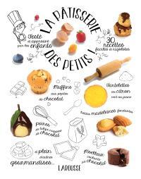 La pâtisserie des petits ! : 30 recettes faciles et rigolotes : testé et approuvé par les enfants