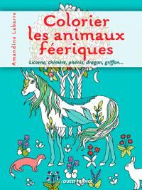 Colorier les animaux féériques : licorne, chimère, phénix, dragon, griffon