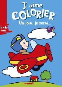 J'aime colorier : un jour, je serai... aviateur