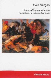La souffrance animale : regards sur la peinture flamande
