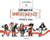 Chronologie impertinente et illustrée de l'histoire de France