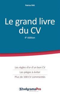 Le grand livre du CV : les règles d'or d'un bon CV, les pièges à éviter, plus de 100 CV commentés