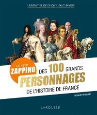 Le petit zapping des 100 grands personnages de l'histoire de France