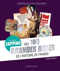 Le petit zapping des 100 grandes dates de l'histoire de France