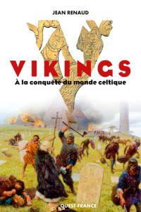 Les Vikings : à la conquête du monde celtique