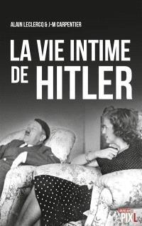 La vie intime de Hitler