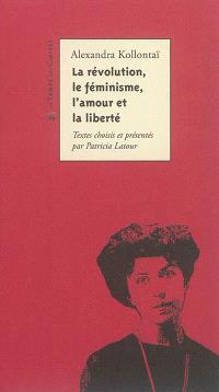 La révolution, le féminisme, l'amour et la liberté