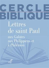 Lettres de saint Paul : aux Galates, aux Philippiens et à Philémon