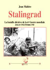 Stalingrad : la bataille décisive de la Seconde Guerre mondiale : juillet 1942-février 1943