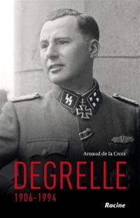 Degrelle : 1906-1994
