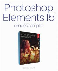 Photoshop Elements 15 : mode d'emploi