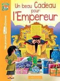 Un beau cadeau pour l'empereur