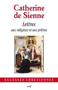 Les lettres. Volume 7, Lettres aux religieux et aux prêtres
