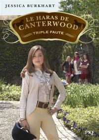Le haras de Canterwood. Volume 4, Triple faute