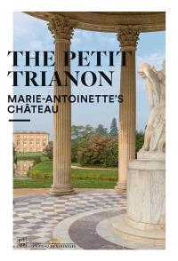 The Petit Trianon : Marie-Antoinette's château