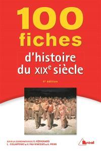 100 fiches d'histoire du XIXe siècle