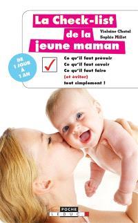 La check-list de la jeune maman : ce qu'il faut prévoir, ce qu'il faut savoir, ce qu'il faut faire (et éviter) tout simplement !