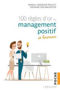 Les 100 règles d'or du management positif et heureux