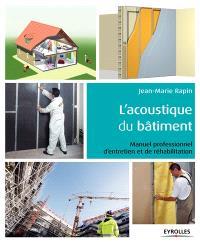 L'acoustique du bâtiment : manuel professionnel d'entretien et de réhabilitation