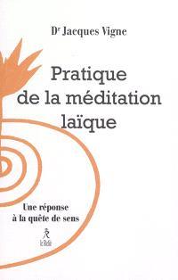 Pratique de la méditation laïque : une réponse à la quête de sens