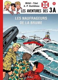 Les aventures des 3A. Volume 4, Les naufrageurs de la brume