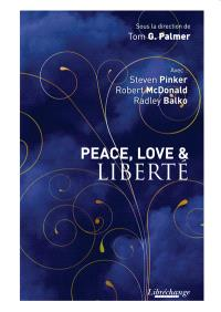 Peace, love & liberté
