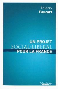Un projet social-libéral pour la France