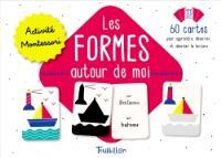 Les formes autour de moi : activité Montessori : 60 cartes pour apprendre, observer et aborder la lecture