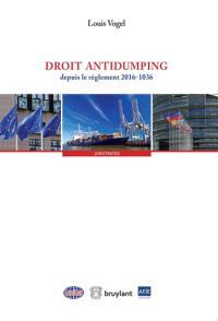 Droit antidumping : depuis le règlement 2016-1036