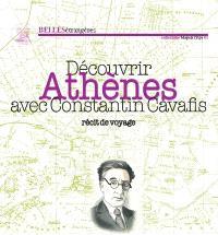 Découvrir Athènes avec Constantin Cavafis : journal de voyage
