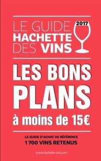 Le guide Hachette des vins 2017 : les bons plans à moins de 15 €