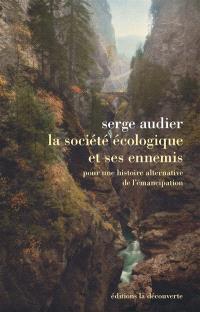 La société écologique et ses ennemis : pour une histoire alternative de l'émancipation