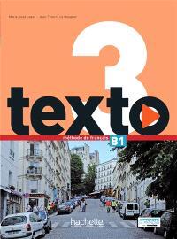 Texto, niveau 3 : B1, méthode de français : livre de l'élève + DVD ROM + manuel numérique