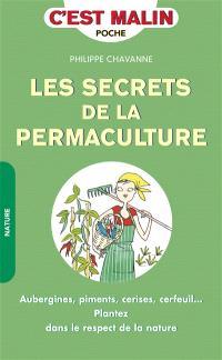 Les secrets de la permaculture : aubergines, piments, cerises, cerfeuil... : plantez dans le respect de la nature