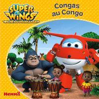 Super Wings : paré au décollage !, Congas au Congo