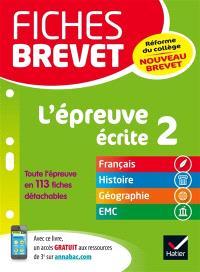 L'épreuve écrite 2 : français, histoire, géographie, EMC : nouveau brevet