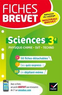Sciences 3e : physique chimie, SVT, techno : nouveau brevet