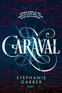 Caraval. Volume 1