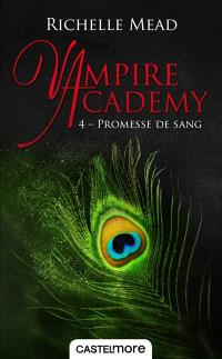 Vampire academy. Volume 4, Promesse de sang