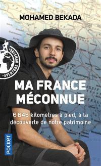 Ma France méconnue : 6.645 kilomètres à pied, à la découverte de notre patrimoine