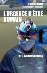 L'urgence d'être humain : vies avec mes greffés : rencontres avec Joël Cerutti