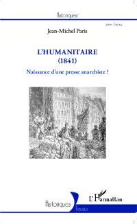 L'Humanitaire (1841) : naissance d'une presse anarchiste ?