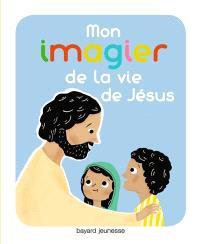 Mon imagier de la vie de Jésus