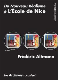 Du nouveau réalisme à l'école de Nice : les archives racontent