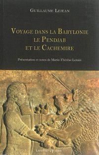Voyage dans la Babylonie, le Pendjab, le Cachemire