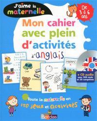 J'aime la maternelle : mon cahier avec plein d'activités d'anglais : de 3 à 6 ans