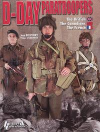 D-Day paratroopers : the British, the Canadians and the French