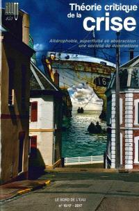 Illusio. n° 16-17, Théorie critique de la crise (4) : altérophobie, superfluité et abstraction : une société de dominations